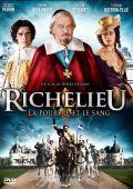 Ришелье. Мантия и кровь / Richelieu: La pourpre et le sang