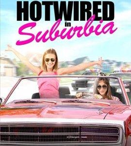Девушки угонщицы / Hotwired in Suburbia